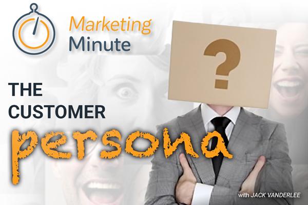 Content Marketing – The Customer Persona